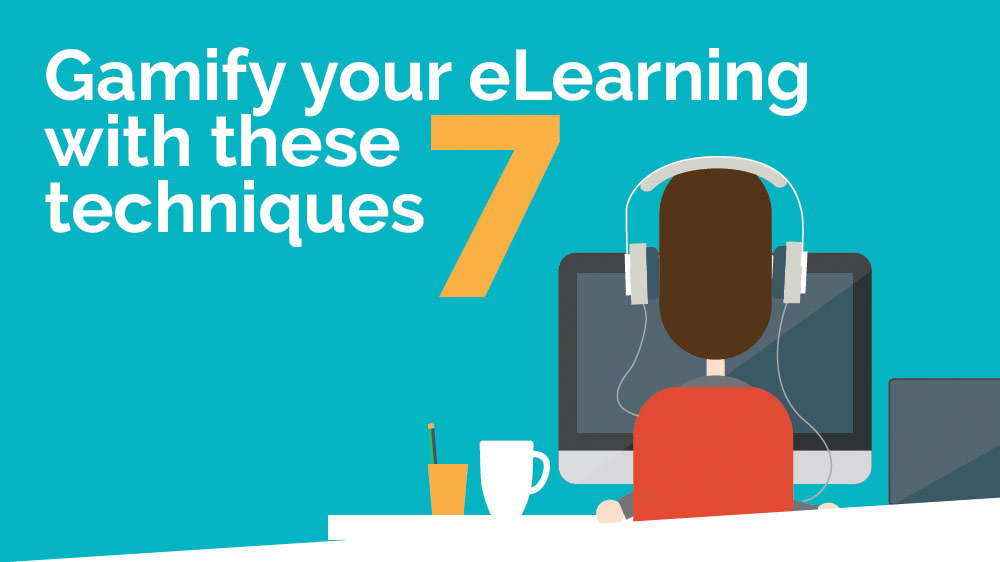 Gamify your eLearning with these 7 techniques