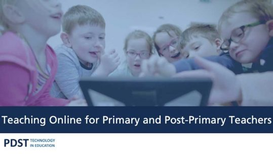 Teaching Online for Primary and Post-Primary Teachers